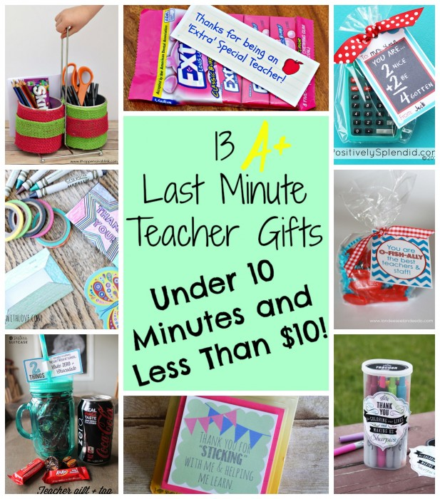 13 Last Minute Teacher Gifts. All take less than 10 minutes to create and less than $10 to make!