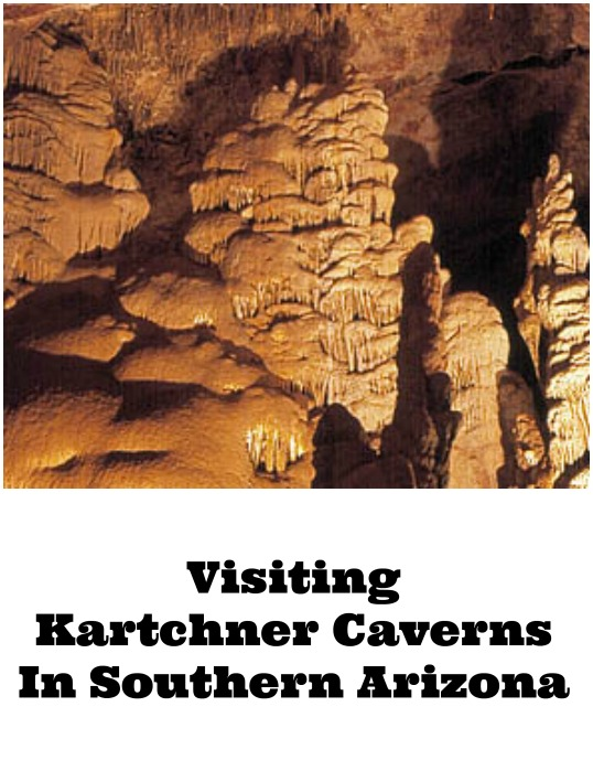 Visiting Kartchner Caverns in Southern Arizona