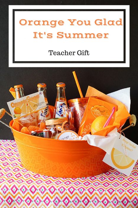 Orange You Glad It's Summer Teacher Gift