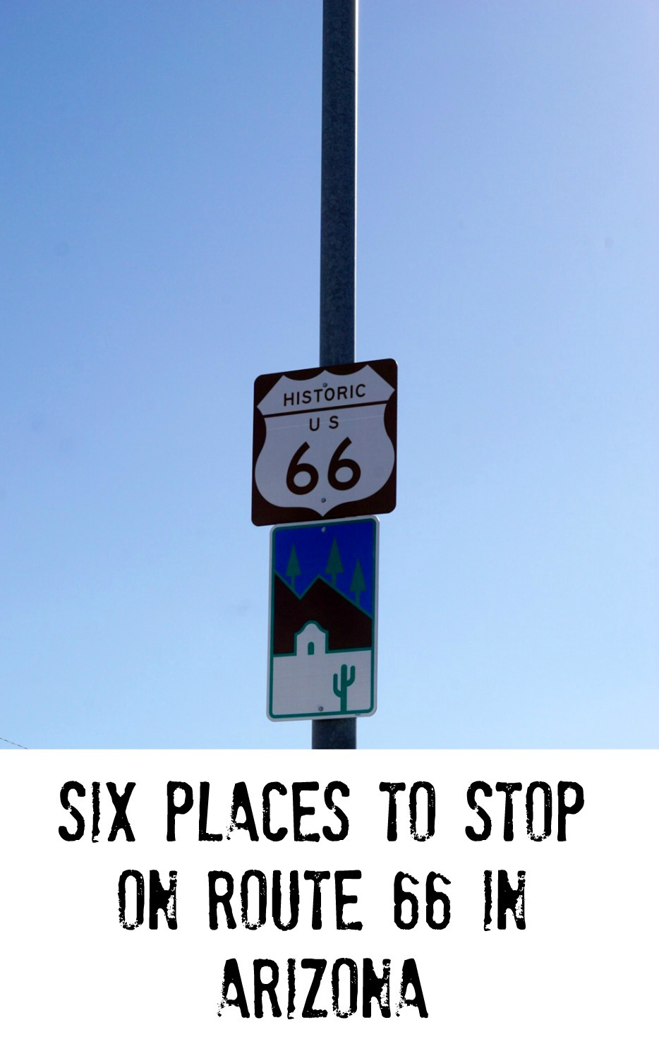 Siz Places to stop on I-40 Along Route 66 in Arizona
